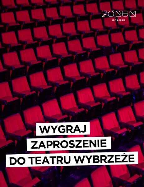 forum gdansk konkurs bilety do teatru