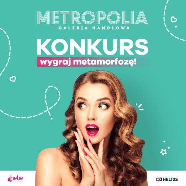 metamorfoza galeria metropolia