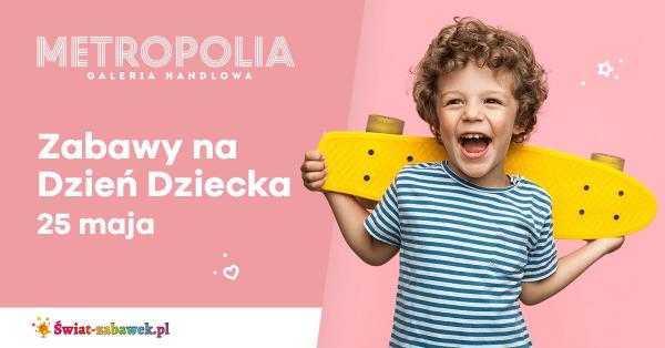 galeria metropolia atrakcje dla dzieci