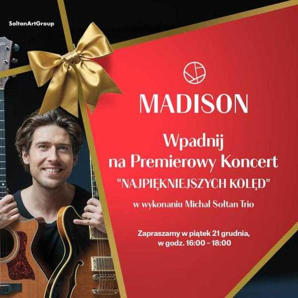 koncert koledy galeria madison