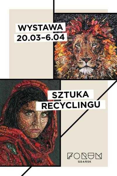sztuka recyklingu forum gdansk wystawa